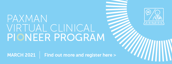 Paxman Clinical Pioneer Program goes virtual for 2021